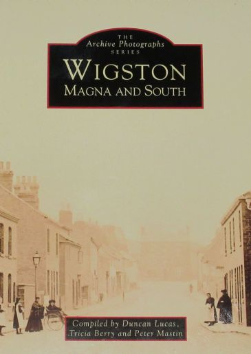 Wigston - Magna and South, by Duncan Lucas, Tricia Berry and Peter Mastin